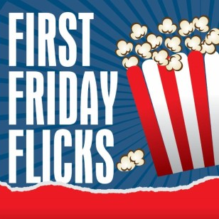 First Friday Flicks